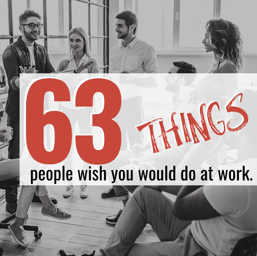 63 Things People Wish You'd Do At Work image