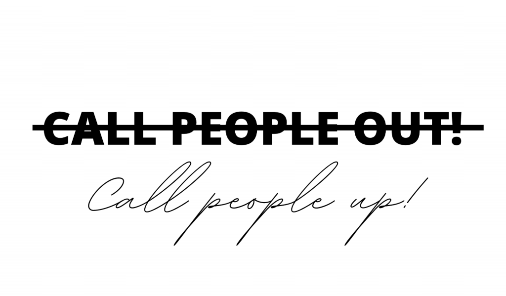 Don't Call People Out. Instead, Do This! image