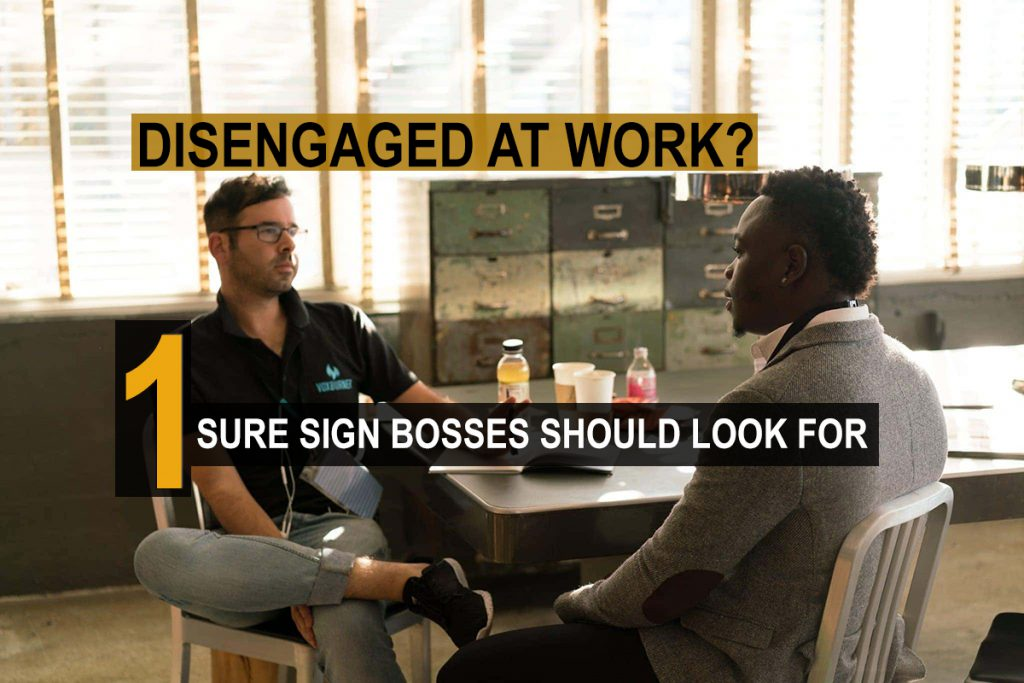 Disengaged at Work? 1 Sure Sign Bosses Should Look For image