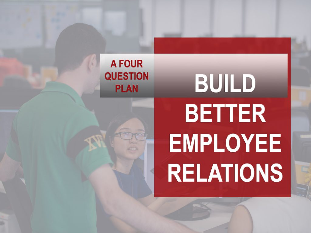 For Better Employee Relations Use This 4 Question Plan image