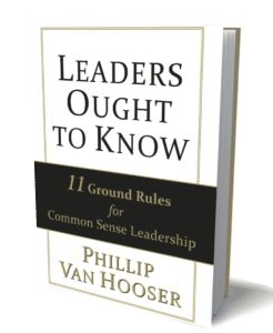 Leaders Ought to Know: 11 Ground Rules for Common Sense Leadership image